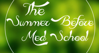 What to Do the Summer Before Starting Medical School?