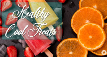 Healthy Treats—Summer Edition: Part One