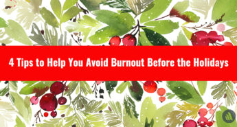 Avoiding Burnout Before the Holidays