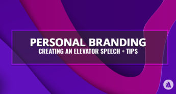 Personal Branding: Creating an Elevator Speech + Tips