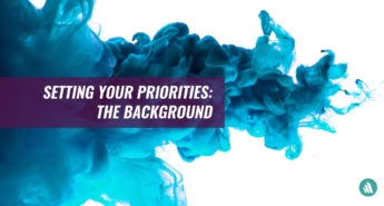 Setting Your Priorities: The Background