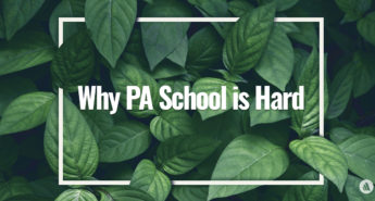 Why PA School is Hard