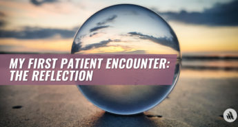 First Patient Encounter 3: The Reflection