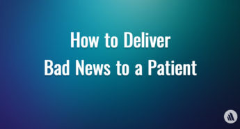 How to Deliver Bad News to a Patient