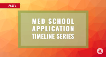 Part 1: Medical School Application Timeline Series