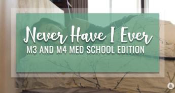 Never Have I Ever: M3 and M4 Med School Edition