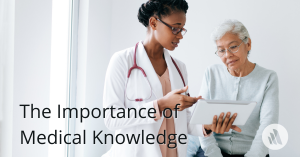 The Importance of Medical Knowledge