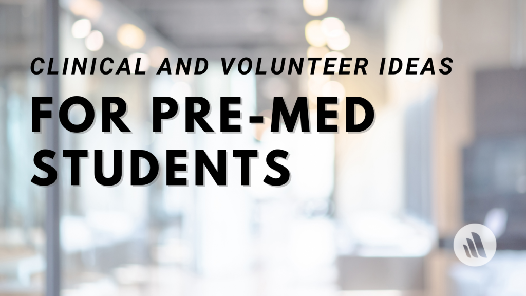 Clinical and Volunteer Ideas for Pre-Med Students